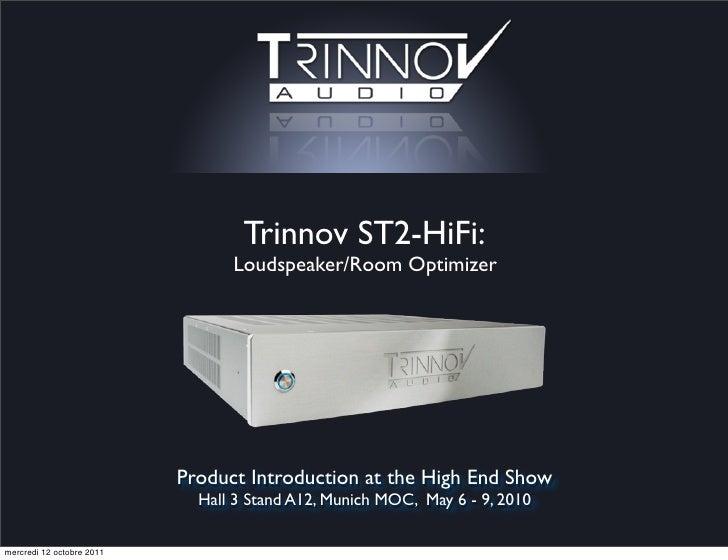 Trinnov ST2-HiFi:                                 Loudspeaker/Room Optimizer                           Product Introductio...