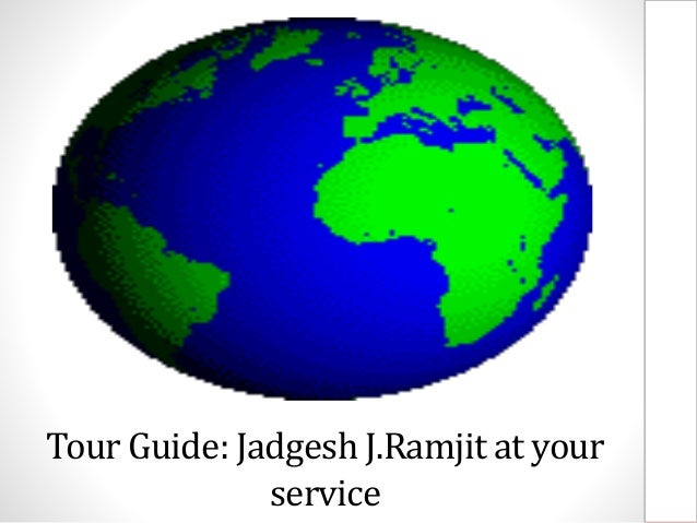 Tour Guide: Jadgesh J.Ramjit at your service