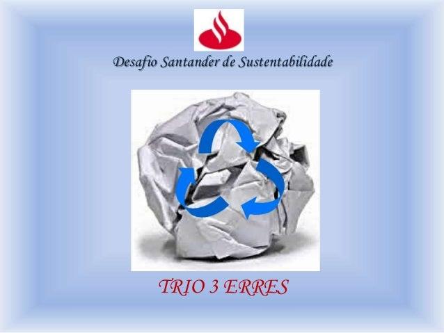 Desafio Santander de Sustentabilidade TRIO 3 ERRES