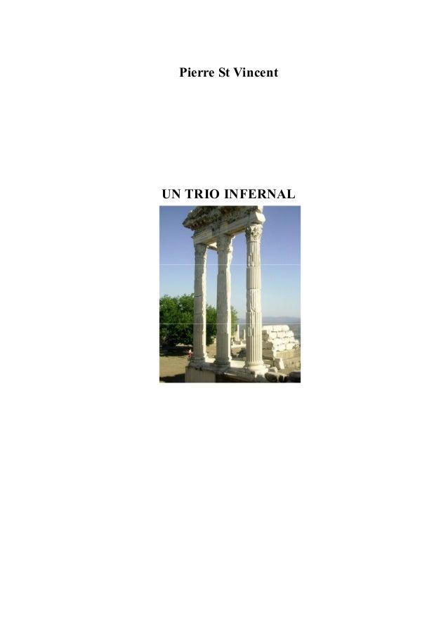 Pierre St Vincent  UN TRIO INFERNAL