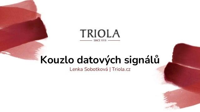 Kouzlo datových signálů Lenka Sobotková | Triola.cz