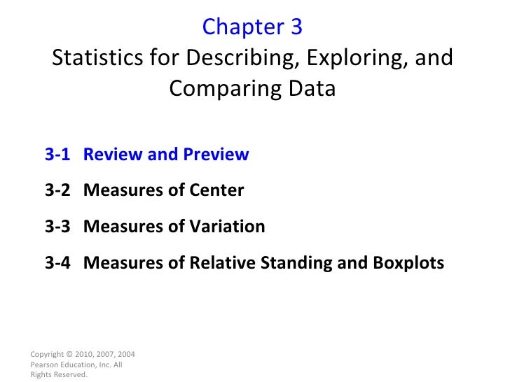 Chapter 3 Statistics for Describing, Exploring, and Comparing Data Copyright © 2010, 2007, 2004 Pearson Education, Inc. Al...