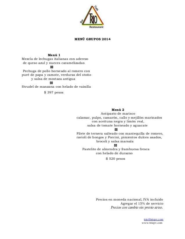 MENÚ GRUPOS 2014 Menú 1 Mezcla de lechugas italianas con aderezo de queso azul y nueces caramelizadas  Pechuga de pollo ...