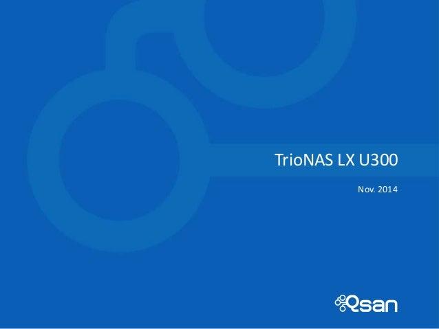 1  TrioNAS LX U300  Nov. 2014