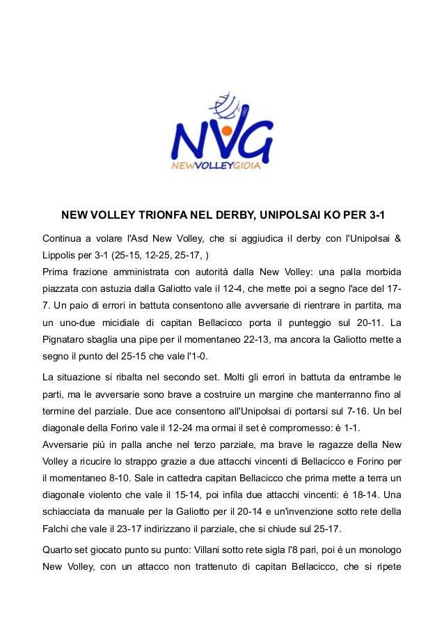 NEW VOLLEY TRIONFA NEL DERBY, UNIPOLSAI KO PER 3-1 Continua a volare l'Asd New Volley, che si aggiudica il derby con l'Uni...