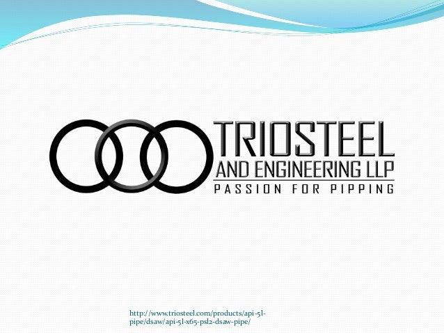 http://www.triosteel.com/products/api-5l- pipe/dsaw/api-5l-x65-psl2-dsaw-pipe/