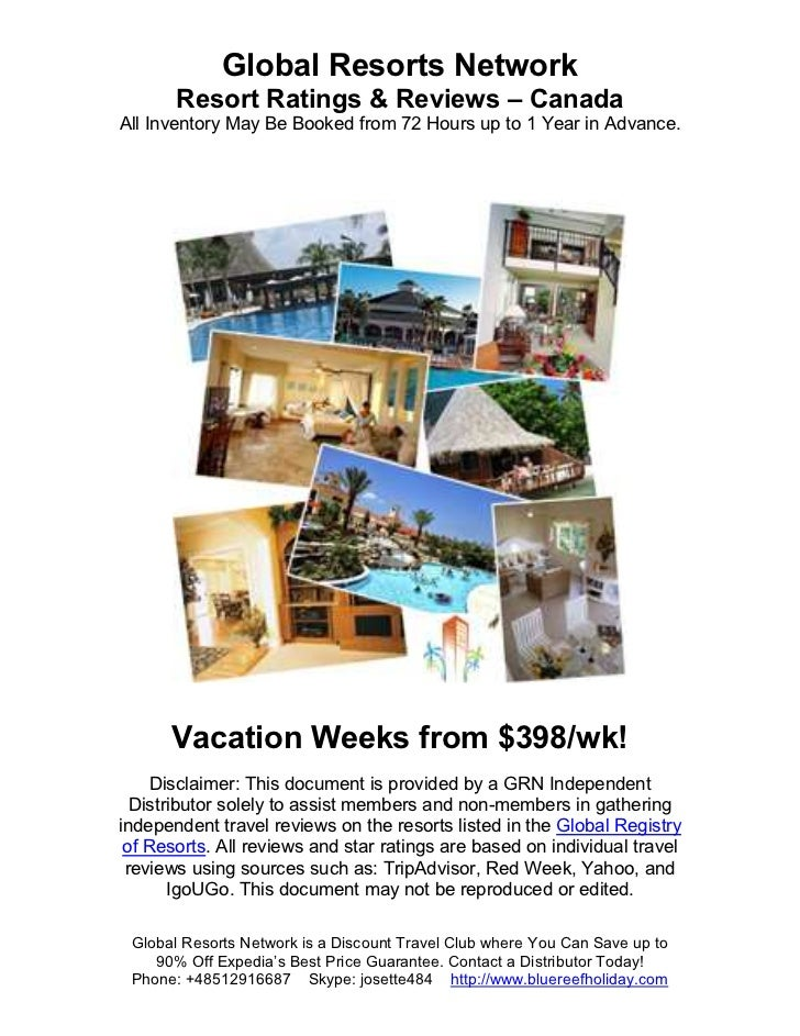 Global Resorts Network       Resort Ratings & Reviews – CanadaAll Inventory May Be Booked from 72 Hours up to 1 Year in Ad...