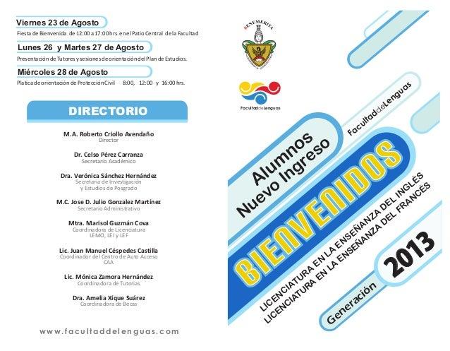 PresentacióndeTutoresysesionesdeorientacióndelPlandeEstudios. FiestadeBienvenida de12:00a17:00hrs.enelPatioCentral delaFac...