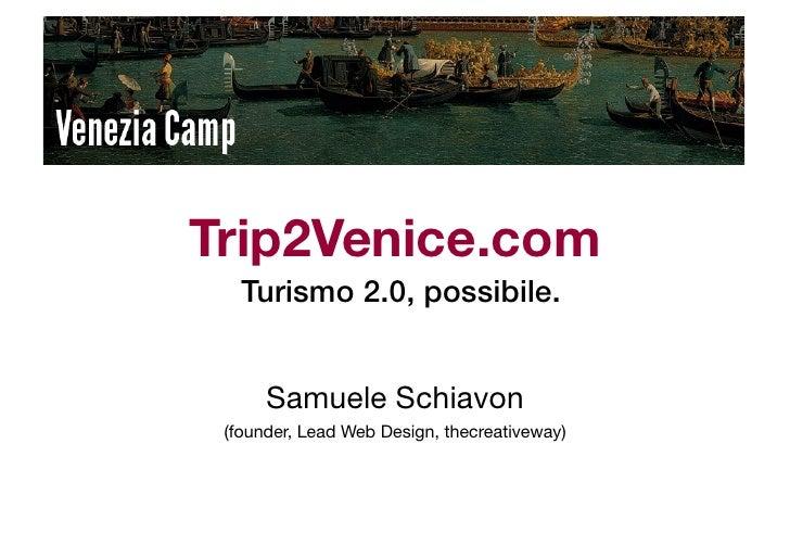 Trip2Venice.com   Turismo 2.0, possibile.!      Samuele Schiavon (founder, Lead Web Design, thecreativeway)