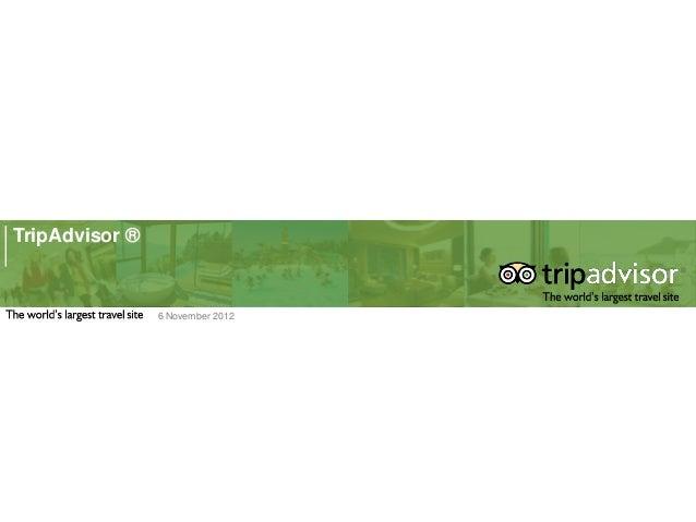 TripAdvisor ®                6 November 2012
