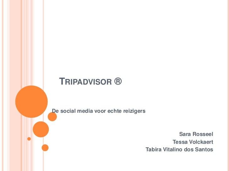 TRIPADVISOR ®De social media voor echte reizigers                                                     Sara Rosseel        ...