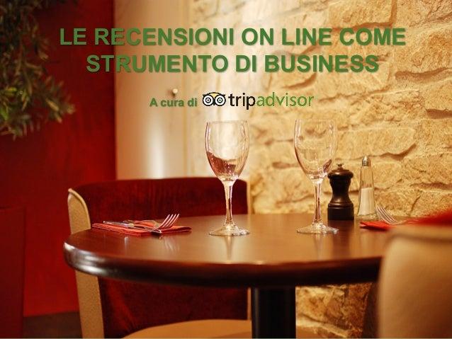LE RECENSIONI ON LINE COME STRUMENTO DI BUSINESS A cura di