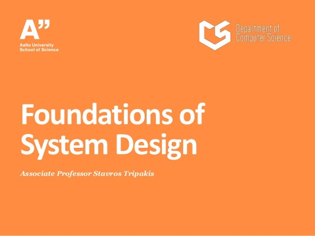 Associate Professor Stavros Tripakis Foundations of System Design