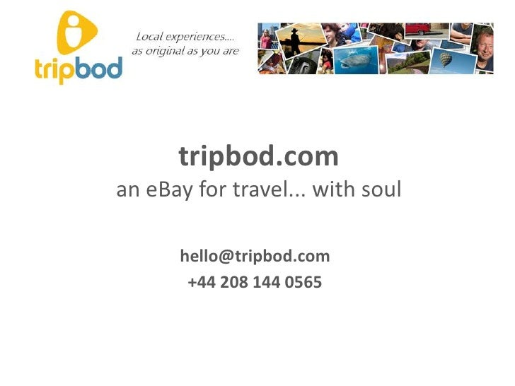 tripbod.coman eBay for travel... with soul<br />hello@tripbod.com<br />+44 208 144 0565<br />