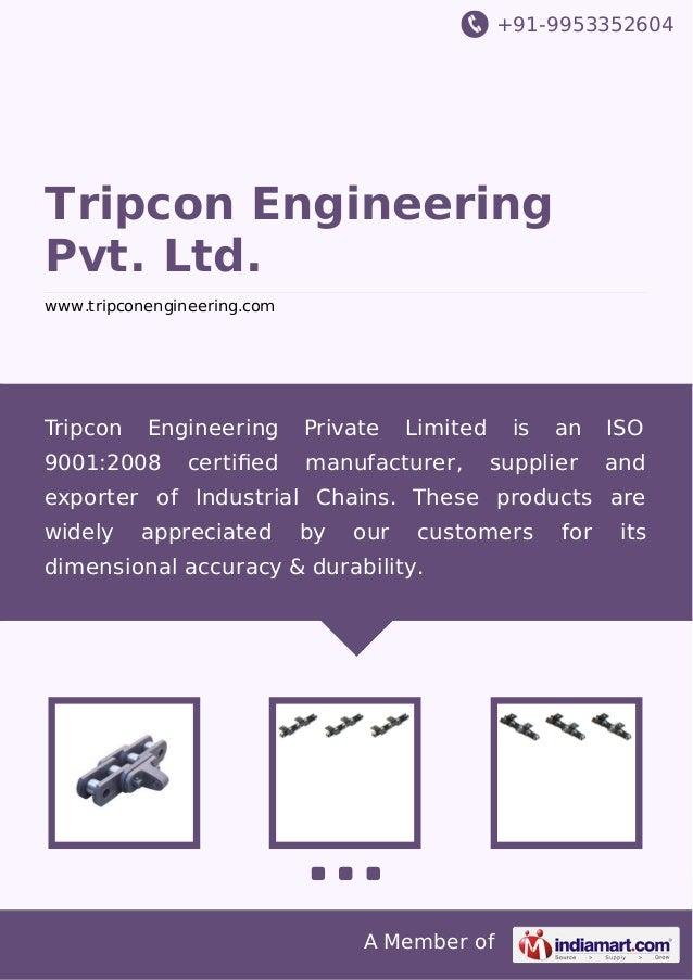 +91-9953352604  Tripcon Engineering Pvt. Ltd. www.tripconengineering.com  Tripcon  Engineering  9001:2008  certified  Priva...