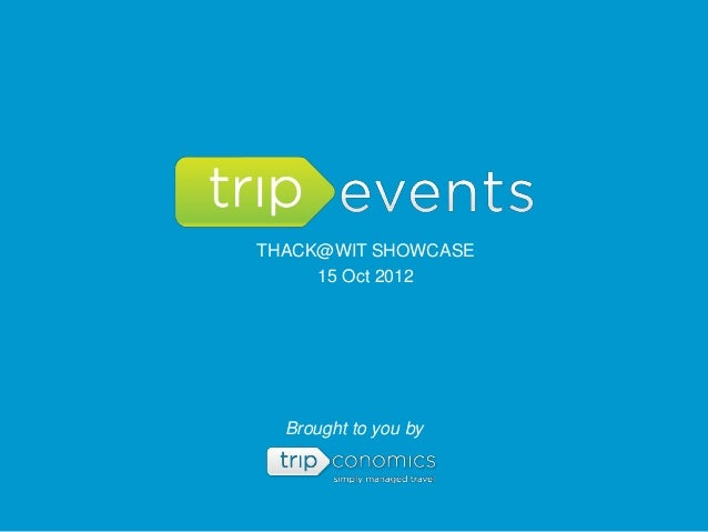 THACK@WIT SHOWCASE     15 Oct 2012  Brought to you by
