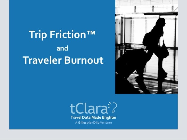 Travel Data Made Brighter A Gillespie+DiioVenture Trip Friction™ and Traveler Burnout