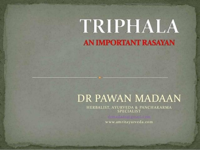 DR PAWAN MADAANHERBALIST, AYURVEDA & PANCHAKARMASPECIALISTdrmadaan@gmail.comwww.amritayurveda.com