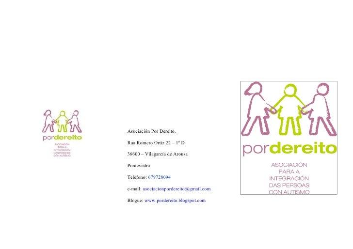 Asociación Por Dereito.Rua Romero Ortiz 22 – 1º D36600 – Vilagarcía de ArousaPontevedraTelefono: 679728094e-mail: asociaci...