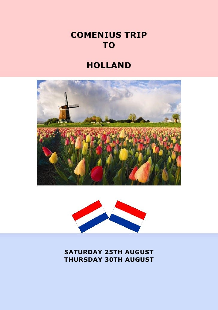 COMENIUS TRIP      TO    HOLLANDSATURDAY 25TH AUGUSTTHURSDAY 30TH AUGUST