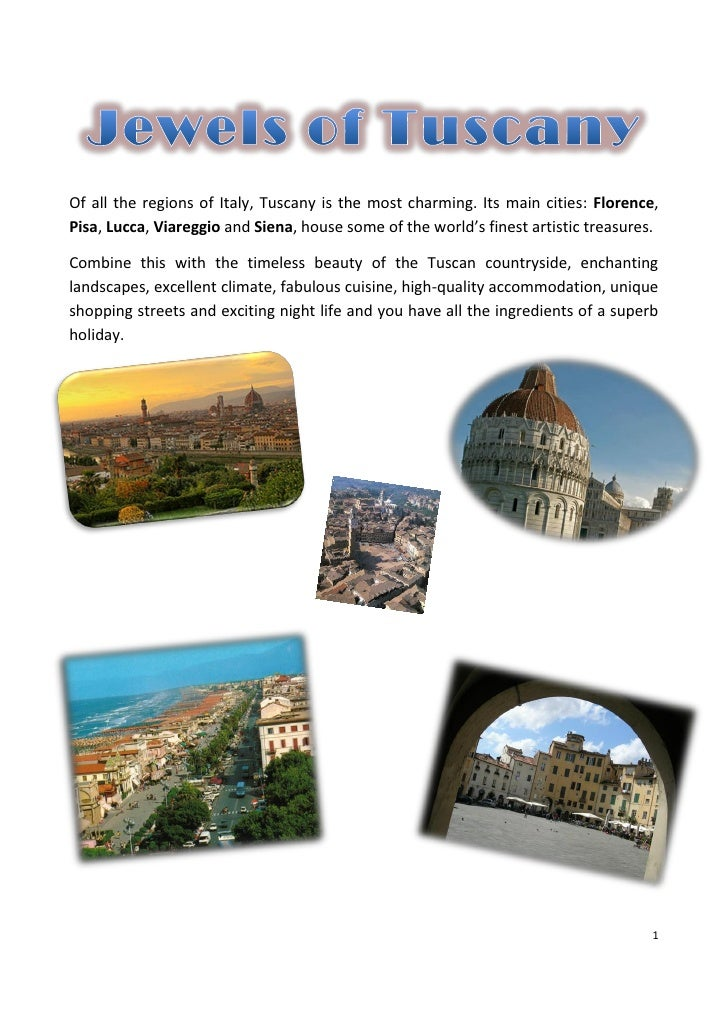 Of all the regions of Italy, Tuscany is the most charming. Its main cities: Florence,Pisa, Lucca, Viareggio and Siena, hou...