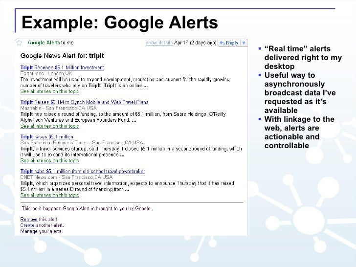 "Example: Google Alerts <ul><li>"" Real time"" alerts delivered right to my desktop </li></ul><ul><li>Useful way to asynchron..."