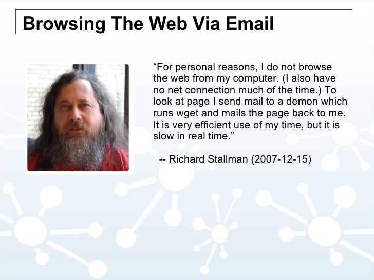 """Browsing The Web Via Email """" For personal reasons, I do not browse the web from my computer. (I also have no net connectio..."""