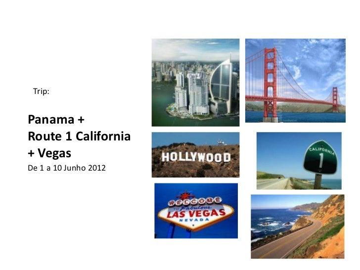 Trip:Panama +Route 1 California+ VegasDe 1 a 10 Junho 2012