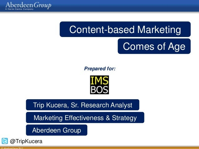 Content-based Marketing                                        Comes of Age                        Prepared for:       Tri...