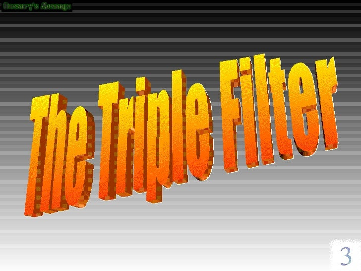 The Triple Filter