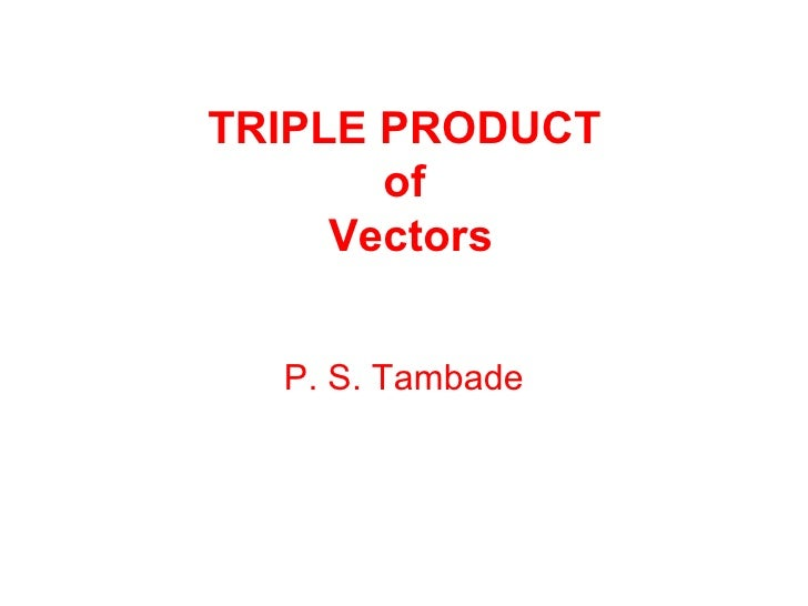 Triple product of vectors triple product of vectors p s tambade ccuart Choice Image