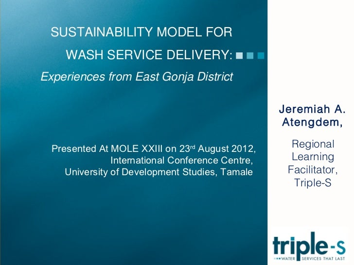 SUSTAINABILITY MODEL FOR     WASH SERVICE DELIVERY:Experiences from East Gonja District                                   ...