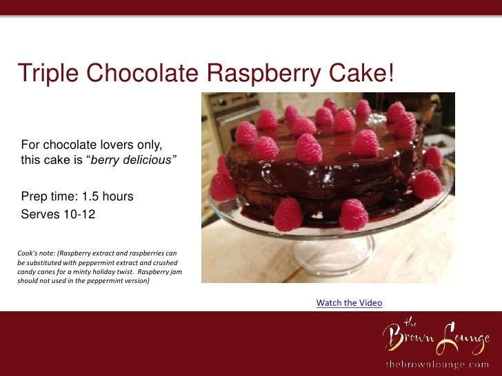 """Triple Chocolate Raspberry Cake! For chocolate lovers only, this cake is """"berry delicious"""" Prep time: 1.5 hours Serves 10-..."""