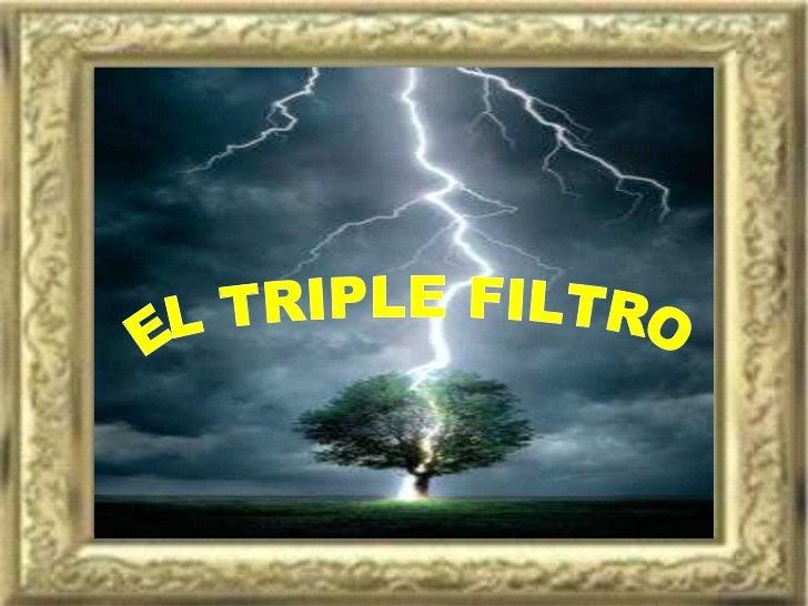 EL TRIPLE FILTRO