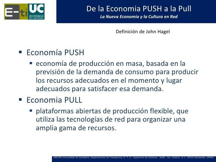 De la Economia PUSH a la Pull                                                 La Nueva Economia y la Cultura en Red       ...