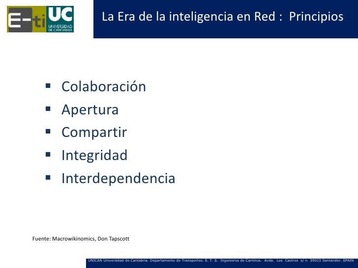 La Era de la inteligencia en Red : Principios          Colaboración          Apertura          Compartir          Inte...