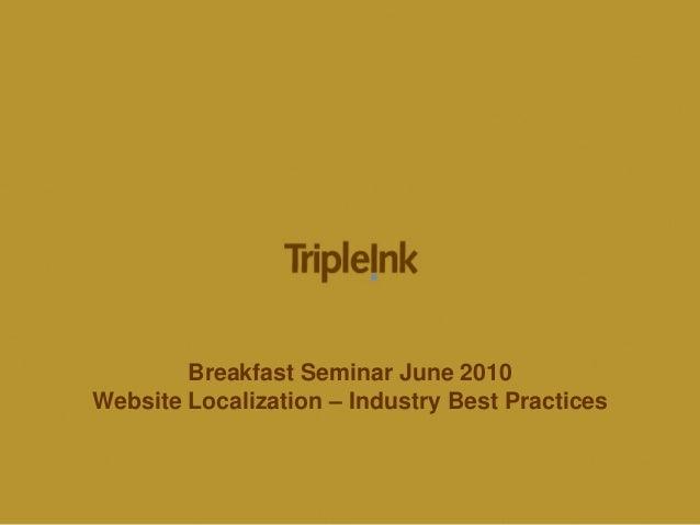 Breakfast Seminar June 2010 Website Localization – Industry Best Practices