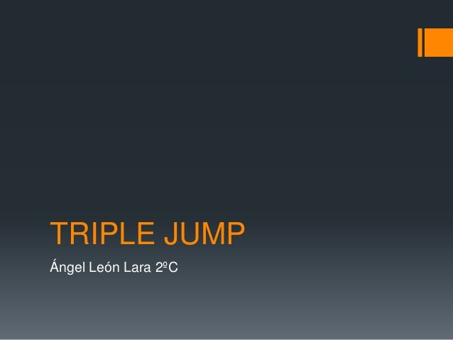 TRIPLE JUMP Ángel León Lara 2ºC
