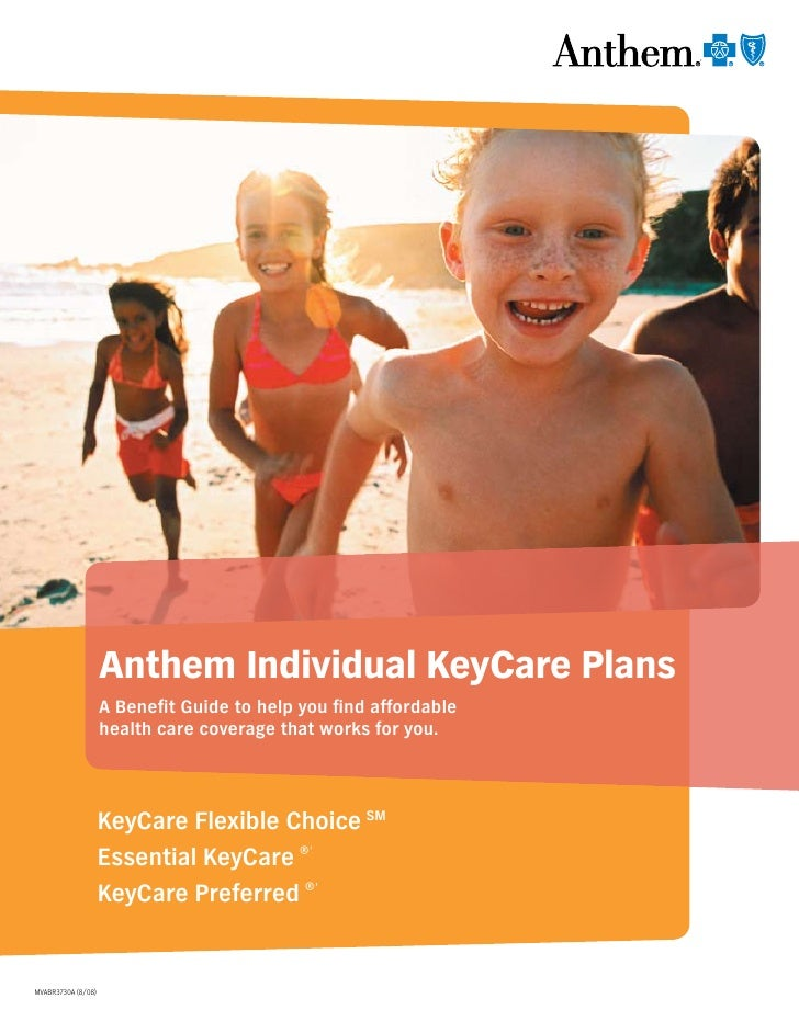 Anthem Individual KeyCare Plans                     A Benefit Guide to help you find affordable                     health...