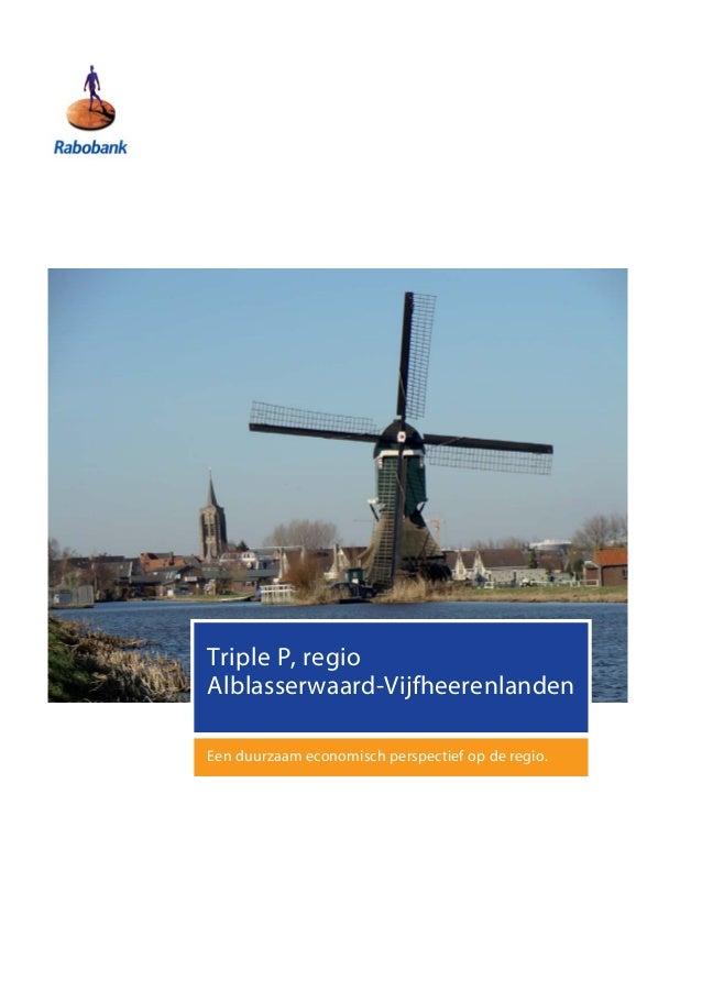 Triple P, regioAlblasserwaard-VijfheerenlandenEen duurzaam economisch perspectief op de regio.