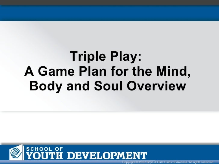 Triple Play:  A Game Plan for the Mind, Body and Soul Overview