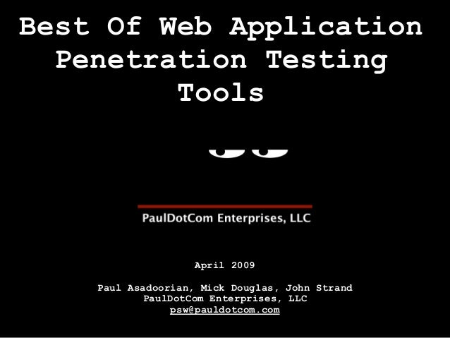 Best Of Web Application  Penetration Testing         Tools                    April 2009    Paul Asadoorian, Mick Douglas,...