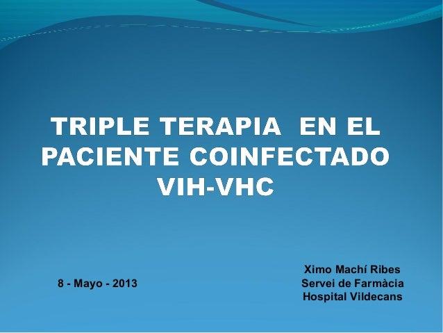 Ximo Machí Ribes Servei de Farmàcia Hospital Vildecans 8 - Mayo - 2013
