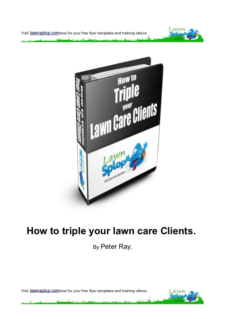 Visit lawnsplop.comnow for your free flyer templates and training videos.  How to triple your lawn care Clients.          ...