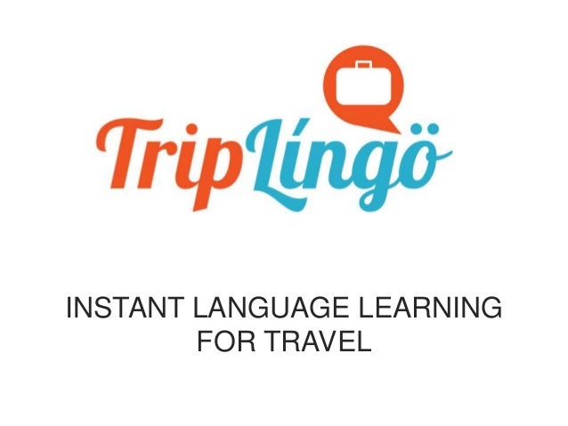 INSTANT LANGUAGE LEARNING FOR TRAVEL