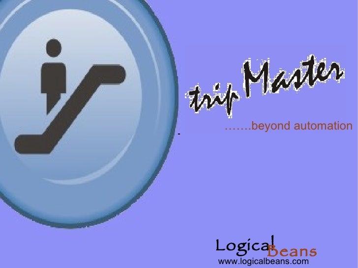 Logical Beans www.logicalbeans.com …… .beyond automation