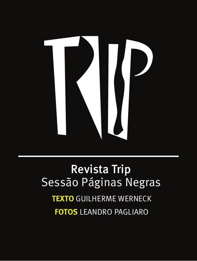 Revista TripSessão Páginas NegrasTEXTO GUILHERME WERNECKFOTOS LEANDRO PAGLIARO