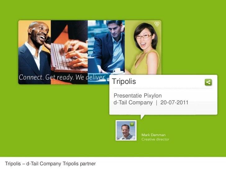 Tripolis                                             Presentatie Pixylon                                             d-Tai...
