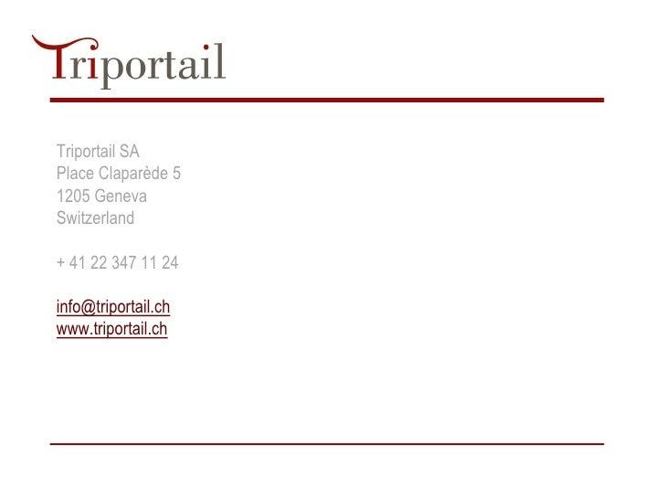 Triportail SAPlace Claparède 51205 GenevaSwitzerland+ 41 22 347 11 24info@triportail.chwww.triportail.ch