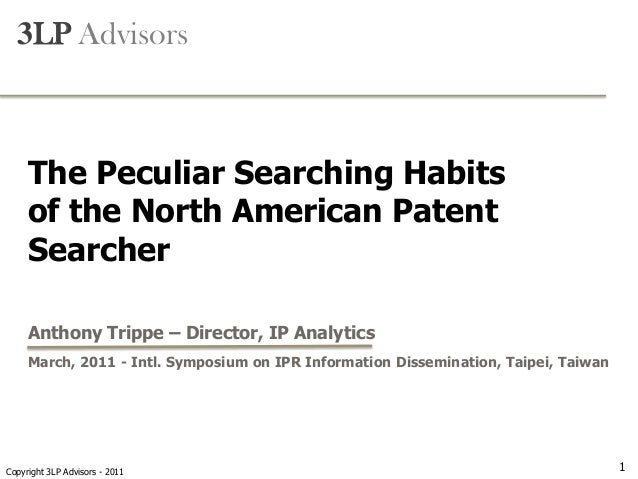 -Attorney Confidential-  3LP Advisors     The Peculiar Searching Habits     of the North American Patent     Searcher     ...